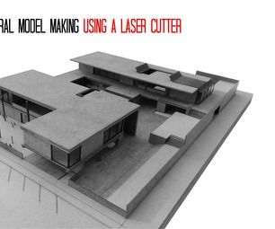 Architectural Model Making Using A Laser Cutter