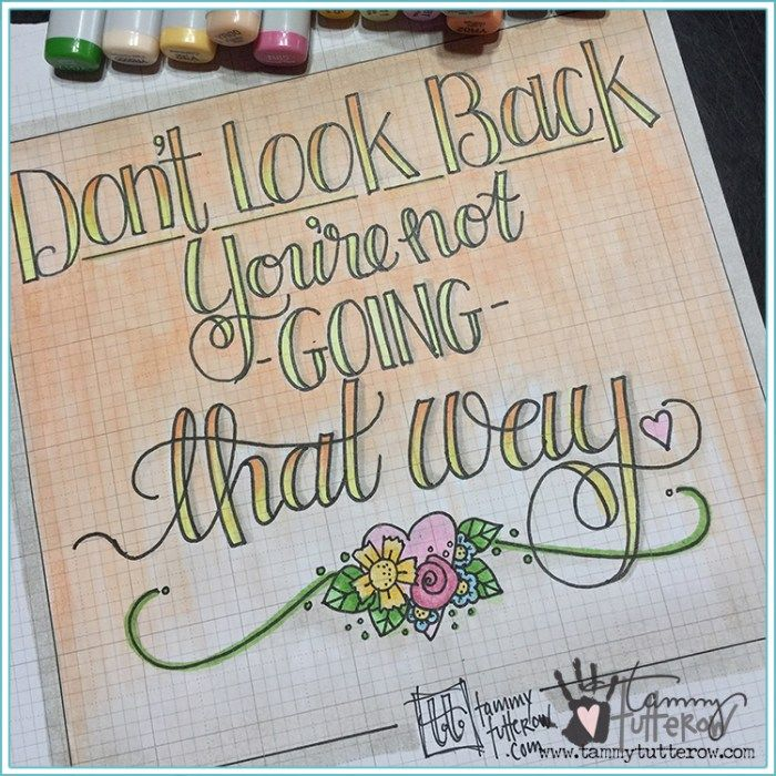 Don't look back, you aren't going that way. | www.tammytutterow.com