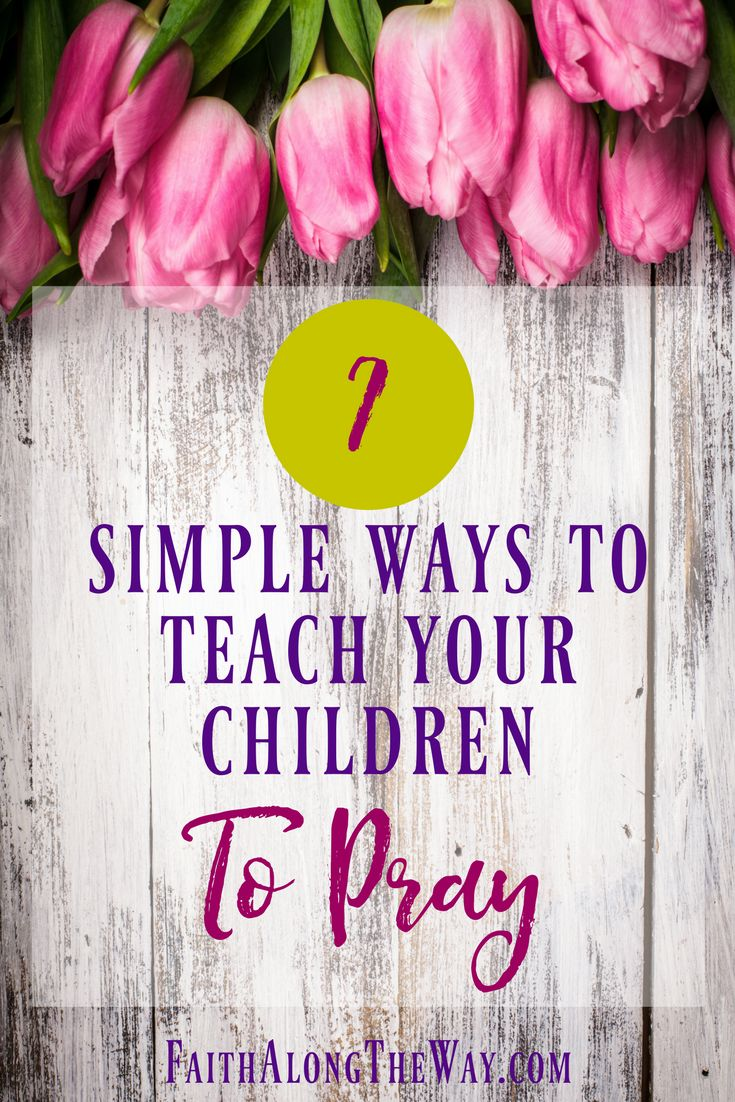 Teaching your kids to have a strong prayer can be simple and practical. These tips will help you teach your child to pray, even if you're not a Bible study expert yourself.