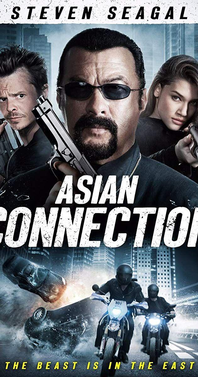 The Asian Connection 2016 Imdb Steven Seagal Michael Jai White Thriller Movie