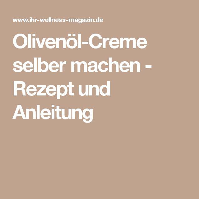 Olivenöl-Creme selber machen - Rezept und Anleitung