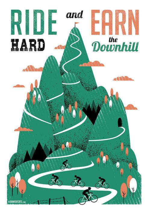 dp-illustrations:  Ride Hard & Earn the Downhill  Silkscreen print by Army of Cats.