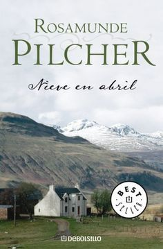 MARÇ-2013. Rosamunde Pilcher. Nieve en abril. BUTXACA 85 http://elmeuargus.biblioteques.gencat.cat/record=b1317453~S43*cat http://www.lecturalia.com/libro/18540/nieve-en-abril
