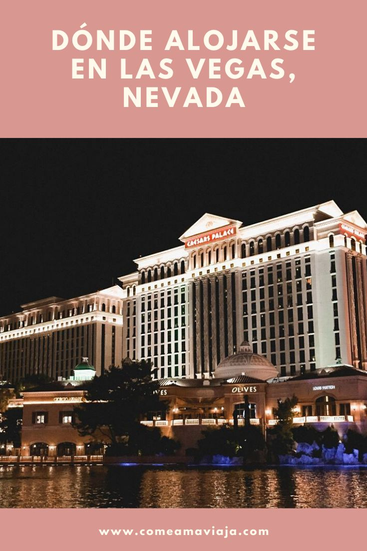 Las Vegas Nevada Dónde Alojarse En Las Vegas Las Vegas Hoteles Hoteles En Las Vegas