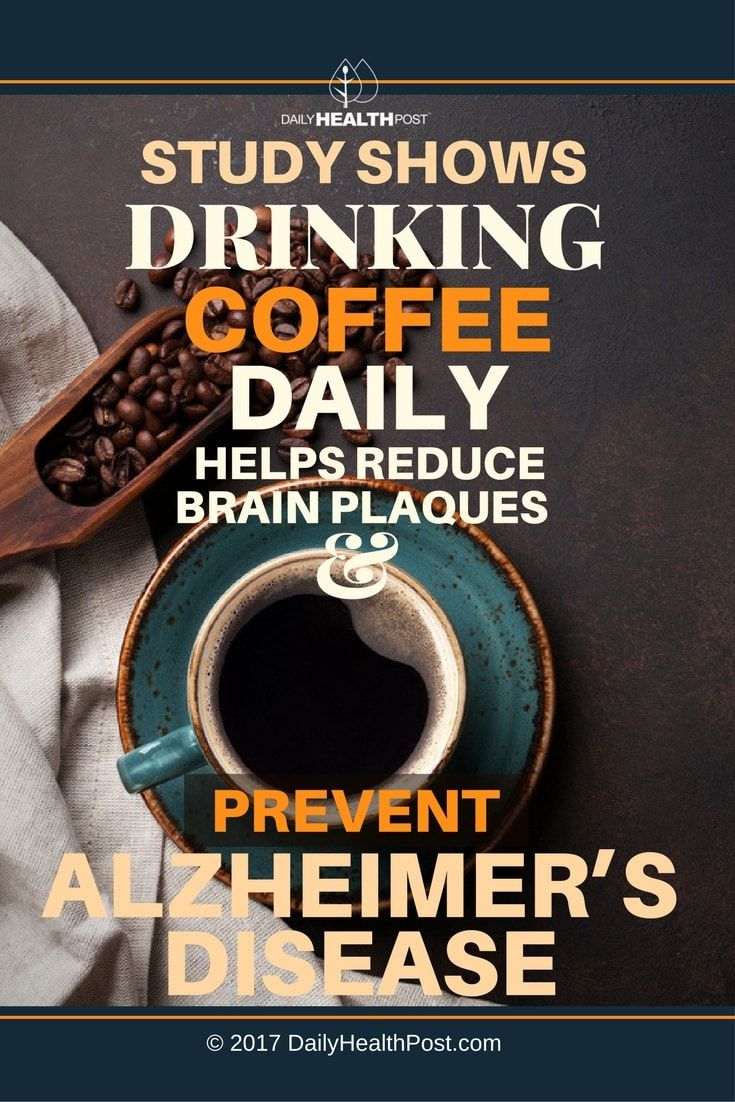 Study Shows Drinking Coffee Daily Helps Reduce Brain Plaques And Prevent Alzheimers Disease