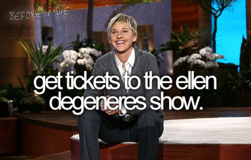 This will happen one day!  I love Ellen! She is hilarious.