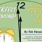 This 24 slide PowerPoint focuses on the perfect verb tenses - past perfect, present perfect, and future perfect.  All slides reference a clock to h...
