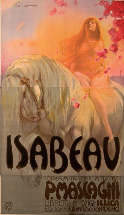 By Giuseppe Palanti (1881-1946, Milano), 1912, Isabeau di Pietro Mascagni. #Opera #ItalianPoster iL