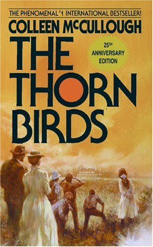 """A Sweeping Family Saga - """"The Thorn Birds"""" by Colleen McCullough- This is one of my all-time favorites. Also loved the TV mini series with Richard Chamberlain and Rachel Ward."""