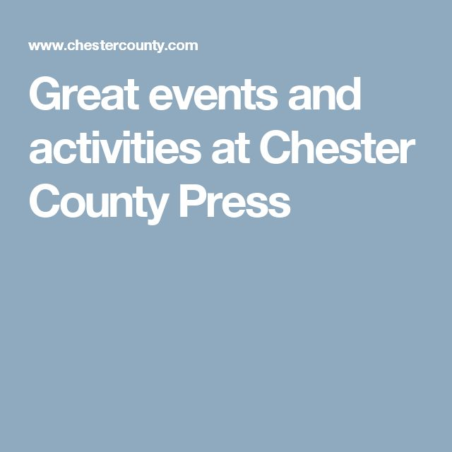Great events and activities at Chester County Press