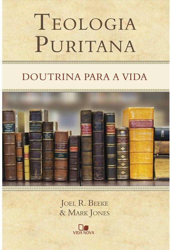 Teologia Puritana ~ Joel R. Beeke; Mark Jones [https://vidanova.com.br/813-teologia-puritana.html] [https://www.facebook.com/joelbeeke/photos/pb.356080571130586.-2207520000.1473799814./1172203566184945/?type=3&theater] [http://vidanova.com.br/img/cms/teologia_puritana_trecho_ok_1.pdf]  * Indicação: resultado de pesquisa.