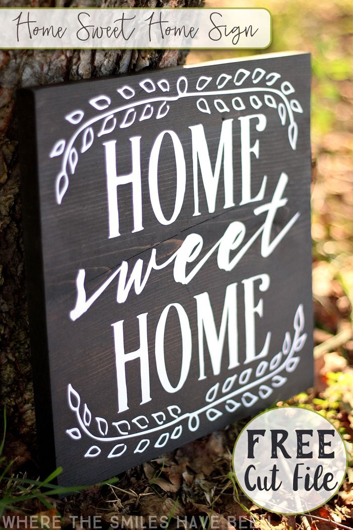 This is SO CUTE!  And it would make a great housewarming gift too!  Home Sweet Home Sign with FREE Cut File! | Where The Smiles Have Been