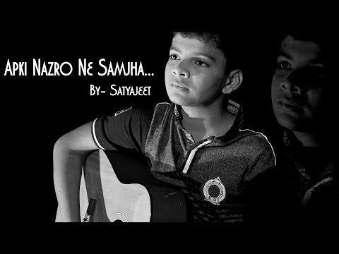 Apki Nazro Ne Samjha Cover Satyajeet Youtube Mp3 Song Songs Saddest Songs