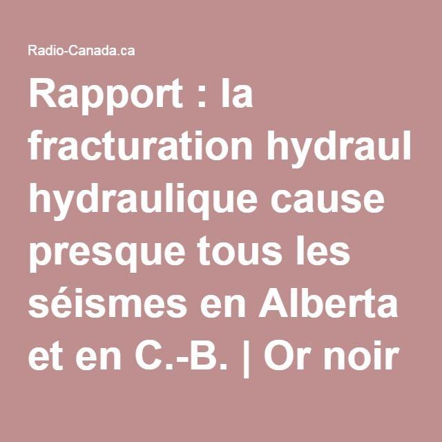 Rapport: la fracturation hydraulique cause presque tous les séismes en Alberta et en C.-B. | Or noir à vendre | ICI.Radio-Canada.ca