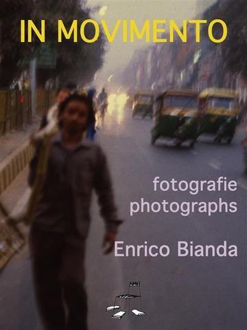 In #movimento  ad Euro 2.49 in #Enrico bianda #Book fotogiornalismo
