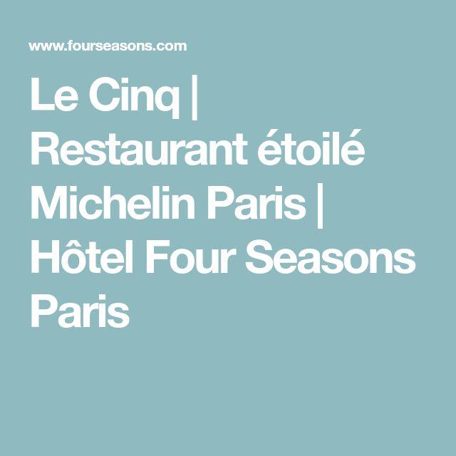 Le Cinq   Restaurant étoilé Michelin Paris   Hôtel Four Seasons Paris