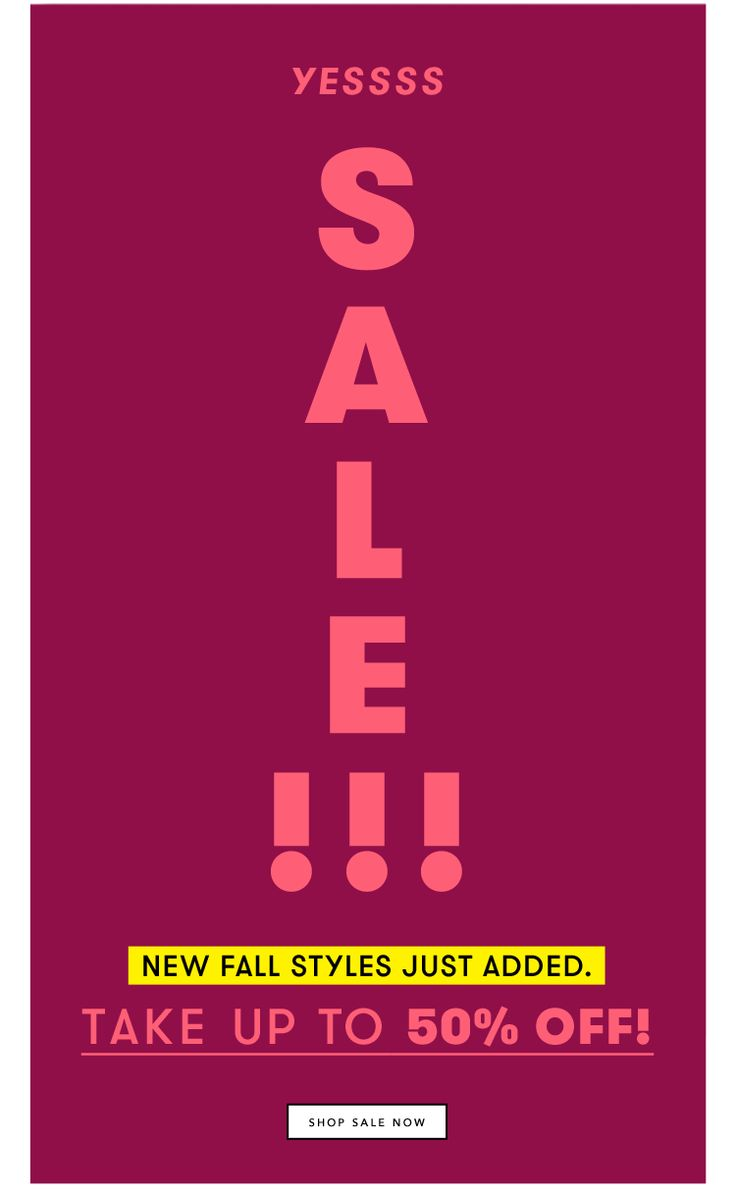 YESSSS SALE!!! New fall styles just added. Take up to 50% off! SHOP SALE NOW.