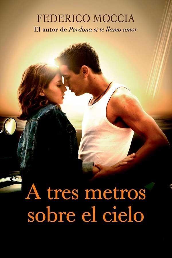 A Tres Metros Sobre El Cielo Federico Moccia A Tres Metros Vol 1 Libros De Amor Descargar Libros En Pdf Libros Para Leer