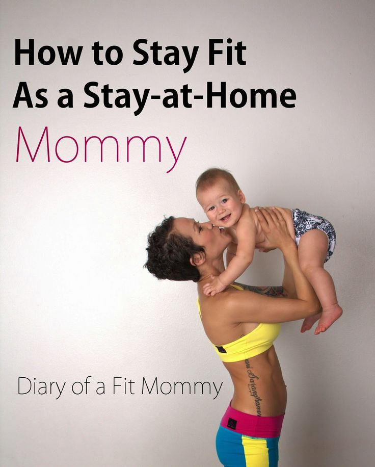 3 Simple Ways to Stay Fit as a Stay-at-Home Mommy