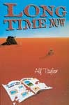 Long Time Now - Alf Taylor, poet and raconteur, has gracefully woven together a collection of stories that are original, witty and poignant. In Long Time Now his remarkable storytelling gifts are displayed to perfection.