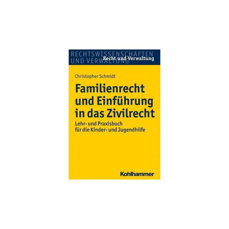 Familienrecht Und Einfuhrung in Das Zivilrecht : Lehr- Und Praxisbuch Fur Die Kinder- Und Jugendhilfe