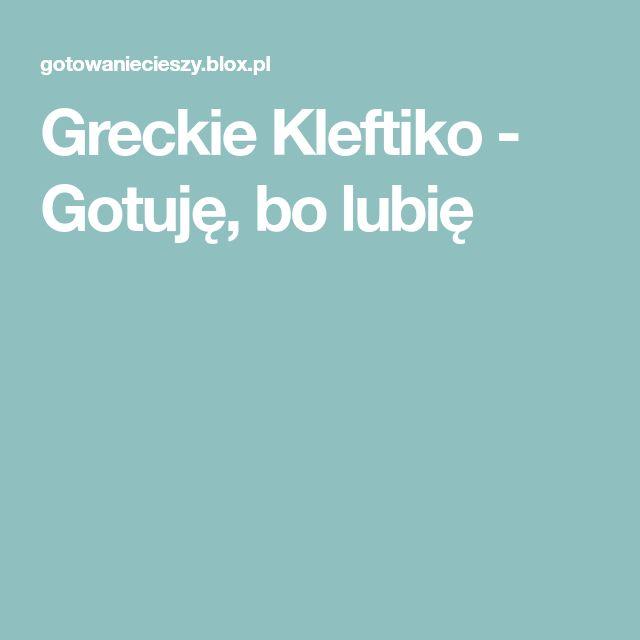 Greckie Kleftiko - Gotuję, bo lubię