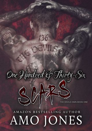 One Hundred & Thirty-Six Scars (The Devil's Own, #1) by Amo Jones