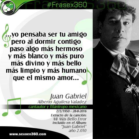 #FraSex360 Muy cierto que en ocasiones por mero placer encontramos el amor...  QEPD el divo de Juárez Alberto Aguilera Valadez 7/1/1950 – 28-8-2016