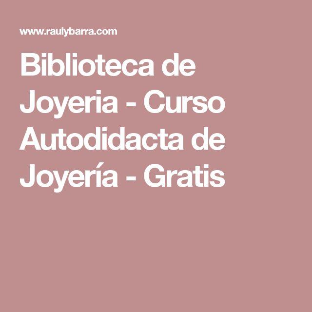 Biblioteca de Joyeria - Curso Autodidacta de Joyería - Gratis