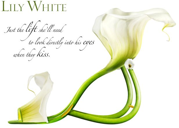 """Lily White"" Just the lift she'll need to look directly into his eyes when they kiss. - Michel Tcherevkoff"