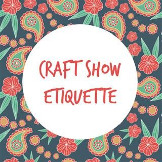 I remember how nervous I was at my first craft show. I had no idea what to expect and felt like a total outsider. There are usually unwritten rules with any group or organization so this article is to help those who are new to the craft world. Each craft show will have its own set of rules and etiquette, which may vary from this list but when in doubt, just ask. Get in touch with the organizer or chat with the other vendors to see if there's anything you should be aware of.1) Always pay…