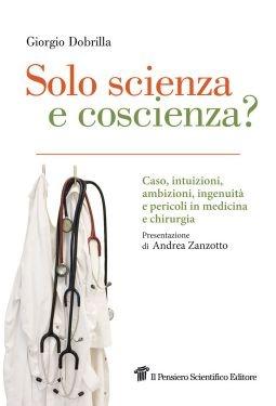 """""""Solo scienza e coscienza?"""", Giorgio Dobrilla"""