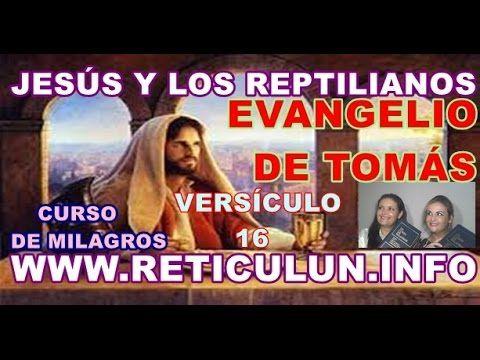 Jesús y los reptilianos. Evangelio de Tomás. Versículo 16