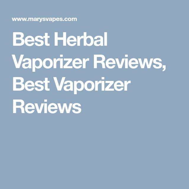 Best Herbal Vaporizer Reviews, Best Vaporizer Reviews