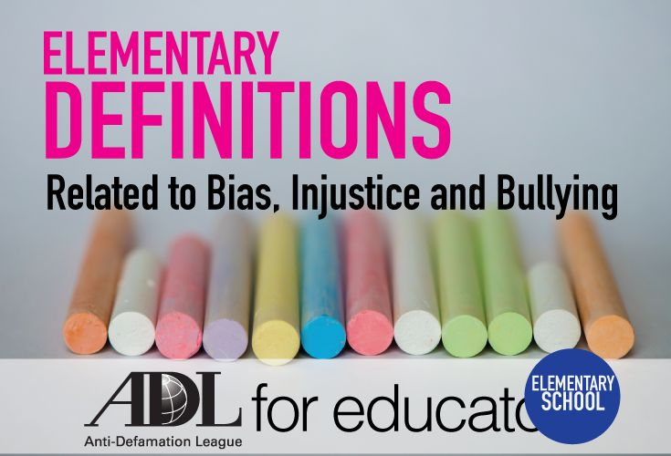 Definitions include words relating to bias, diversity, bullying and social justice concepts and are written for elementary-age children.