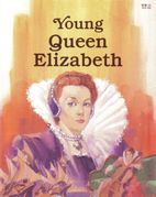 Young Queen Elizabeth by Francene Sabin