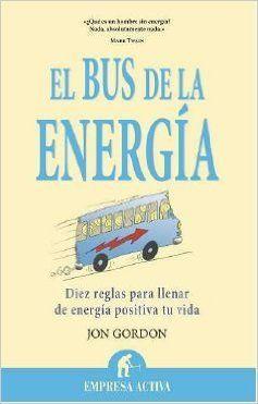 El bus de la energía (Narrativa empresarial): Amazon.es: Jon Gordon, María Isabel Merino Sánchez: Libros