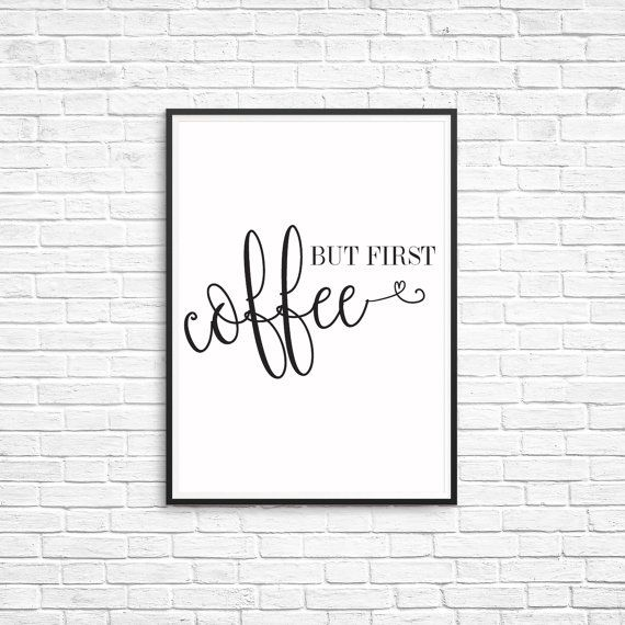 But First, Coffee- Prints Digital Printable Art  Instant, funky home décor printable from your own home! Be the envy of your friends with your unique print art. Make your home memorable to every person who steps through the door! Make it your own simply with these easy printable designs that are ready to decorate your home to take it to that next level. Because why wouldn't you change your home seasonally when you can at this price?!! Better yet, do you already have old frames lying around?…