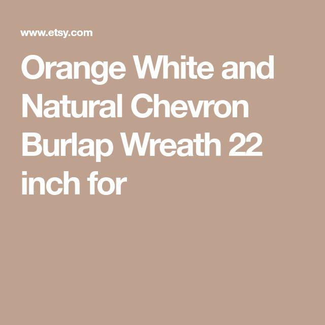 Orange White and Natural Chevron Burlap Wreath 22 inch for