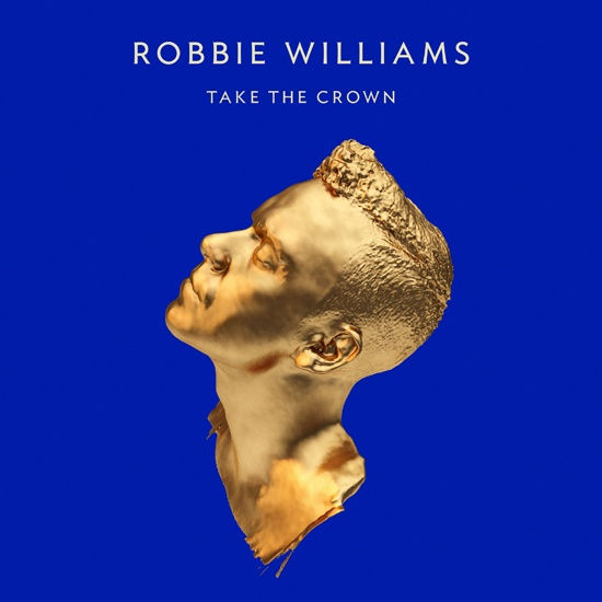 "Robbie Williams ""Take The Crown"" nouvel album le 5/11 www.robbiewilliams.com"