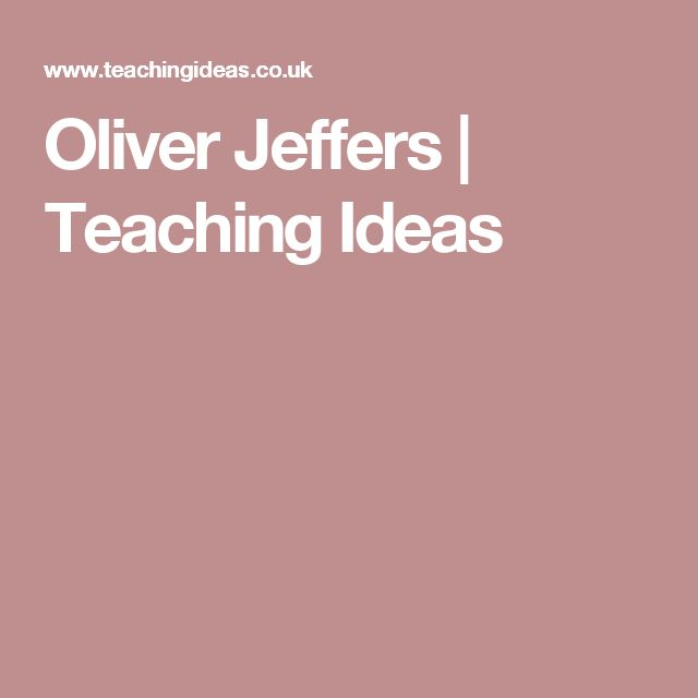 Oliver Jeffers | Teaching Ideas
