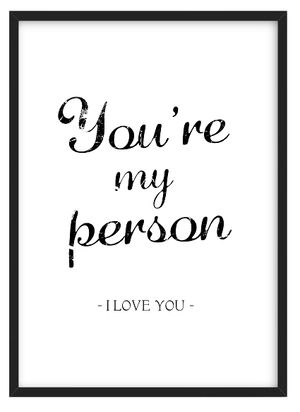 You're my person typography print quote. Buy it at EpicDesignShop.com