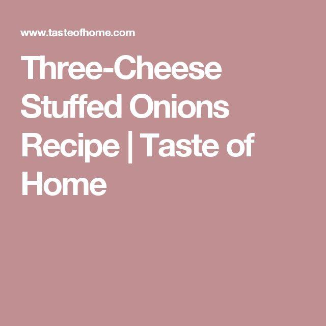 Three-Cheese Stuffed Onions Recipe | Taste of Home