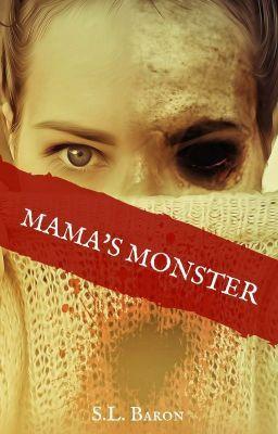 Mama's Monster | The Stories I've Written | Child life, Wattpad, Blood