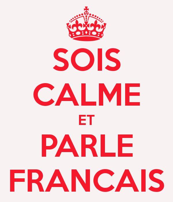 Oui au français! Je suis québecoise, et je suis fière de l'être, le français est la plus belle langue au monde