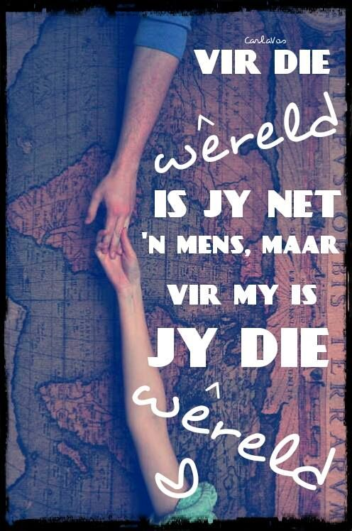 Jy IS my wereld...
