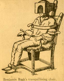 "The ""Tranquillizing Chair"" was  created by Dr. Benjamin Rush as a more humane alternative to the straightjacket. Rush was one of the few to recognize that mental illness could be diagnosed, classified, & treated, & was not the result  of ""possession"" by demons. He helped upgrade patient conditions & advocated occupational therapy, encouraging patients to sew, garden, listen to music or exercise."