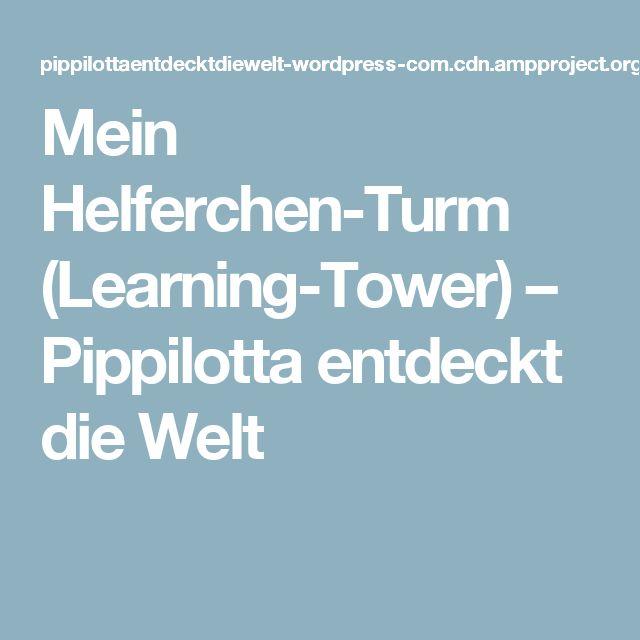 Mein Helferchen-Turm (Learning-Tower) – Pippilotta entdeckt die Welt