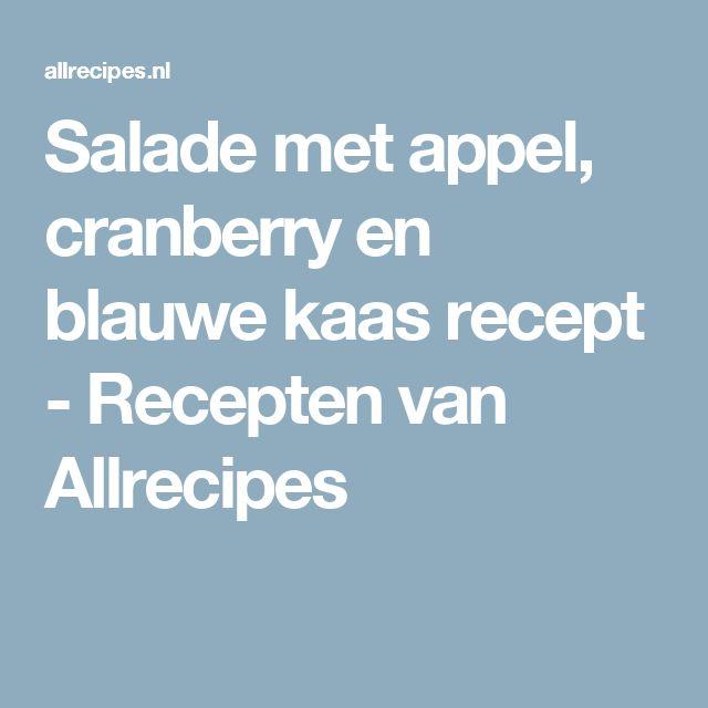 Salade met appel, cranberry en blauwe kaas recept - Recepten van Allrecipes