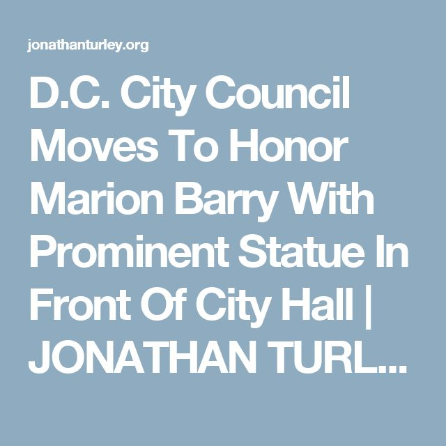 D.C. City Council Moves To Honor Marion Barry With Prominent Statue In Front Of City Hall | JONATHAN TURLEY
